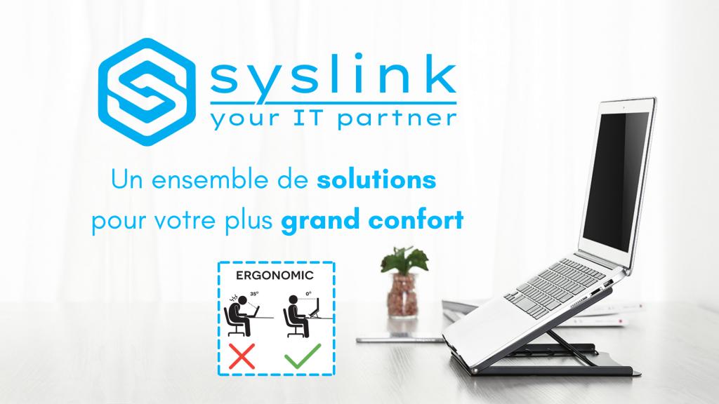 Support PC - Syslink vous propose un ensemble de solutions pour votre plus grand confort